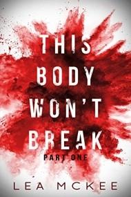 This Body Won't Break