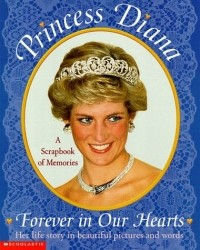 Princess Diana: Forever in Our Hearts: A Scrapbook fo Memories
