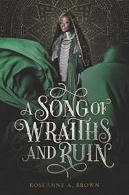 A Song of Wraiths and Ruin (A Song of Wraiths and Ruin #1)