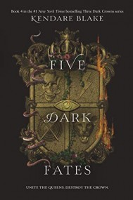 Five Dark Fates (Three Dark Crowns Book, #4)