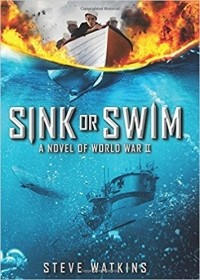 Sink or Swim: A Novel of World War II