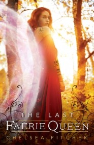 The Last Faerie Queen (Faerie Revolutions #2)