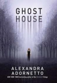 Ghost House (The Ghost House Saga #1)