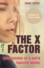 The X Factor: Confessions of a Naïve Model