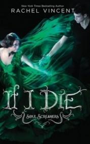 If I Die (Soul Screamers #5)