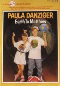 Earth to Matthew (Matthew Martin #3)