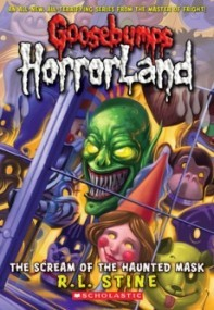 The Scream of the Haunted Mask (Goosebumps: HorrorLand #4)