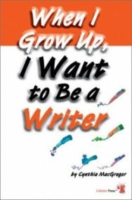 When I grow up, I want to be a writer