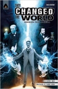 They Changed the World: Bell, Edison, and Tesla