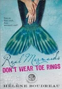 Real Mermaids Don't Wear Toe Rings (Real Mermaids #1)