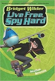 Bridget Wilder #3: Live Free, Spy Hard (Bridget Wilder Series)