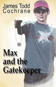 Max and the Gatekeeper (Max and the Gatekeeper #1)