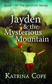 Jayden & the Mysterious Mountain (The Sanctum Series #1)