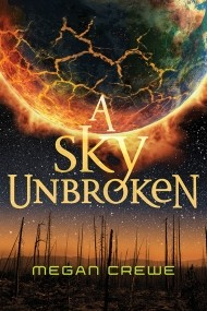 A Sky Unbroken (Earth & Sky #3)