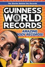 Guinness World of Records:  Amazing Body Records!