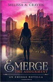 Emerge: The Assignment: An Immortals of Indriell Novella