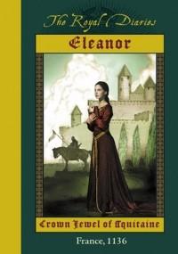 The Royal Diaries: Eleanor: Crown Jewel of Aquitaine