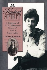 Kindred Spirit: A Biography of L. M. Montgomery, Creator of Anne of Green Gables