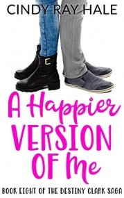 A Happier Version of Me (The Destiny Clark Saga Book 8)