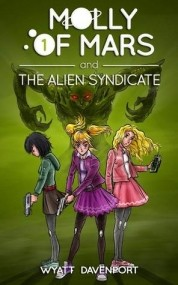Molly of Mars and the Alien Syndicate (Molly of Mars #1)