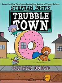 Squirrel Do Bad (Trubble Town, #4)