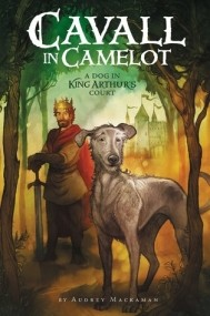 A Dog in King Arthur's Court (Cavall in Camelot #1)