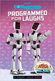 Programmed for Laughs: A Robot Joke Book