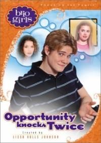 Opportunity Knocks Twice (Brio Girls)