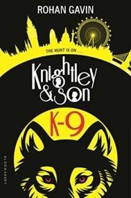 K-9 (Knightley and Son #2 )