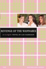 Revenge of the Wannabes (The Clique #3)