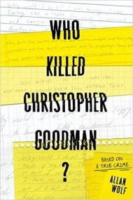 Who Killed Christopher Goodman?:Based on a True Crime