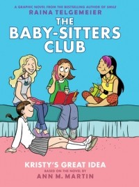 Kristy's Great Idea: Full Color Edition (The Baby-Sitters Club Graphix #1)