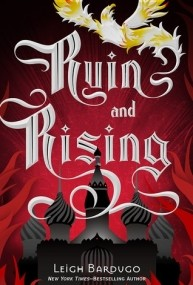 Ruin and Rising (Grisha Trilogy #3)