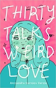 Thirty Talks Weird Love