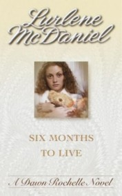 Six Months to Live (Dawn Rochelle #1)