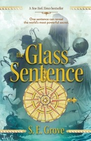 The Glass Sentence (The Mapmaker's Trilogy #1)