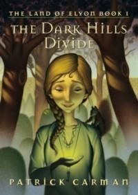 The Dark Hills Divide (Land of Elyon #1)