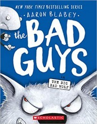 The Bad Guys in The Big Bad Wolf (The Bad Guys, #9)
