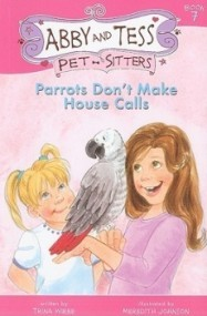 Parrots Don't Make House Calls (Abby and Tess Pet-Sitters)