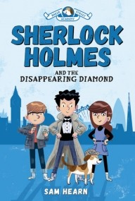 Sherlock Holmes and the Disappearing Diamond (Baker Street Academy #1)