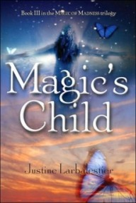 Magic's Child (Magic or Madness #3)