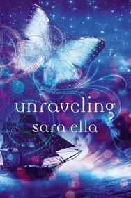 Unraveling (Book #2 Unblemished Trilogy)