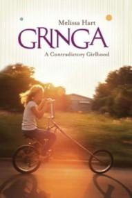 Gringa: A Contradictory Girlhood