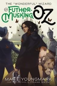 "The ""Wonderful"" Wizard of Futhermucking Oz"