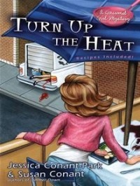 Turn Up the Heat (A Gourmet Girl Mystery #3)