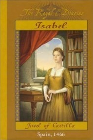 Isabel: Jewel of Castilla, Spain, 1466 (The Royal Diaries)