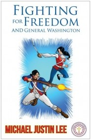 Fighting for Freedom and General Washington