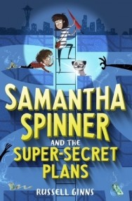 Samantha Spinner and the Super-Secret Plans