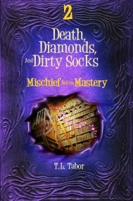 Death, Diamonds, And Dirty Socks Series:  Mischief Before Mastery:  Book 2