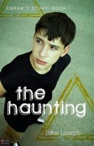 The Haunting (Ebram's Story #1)